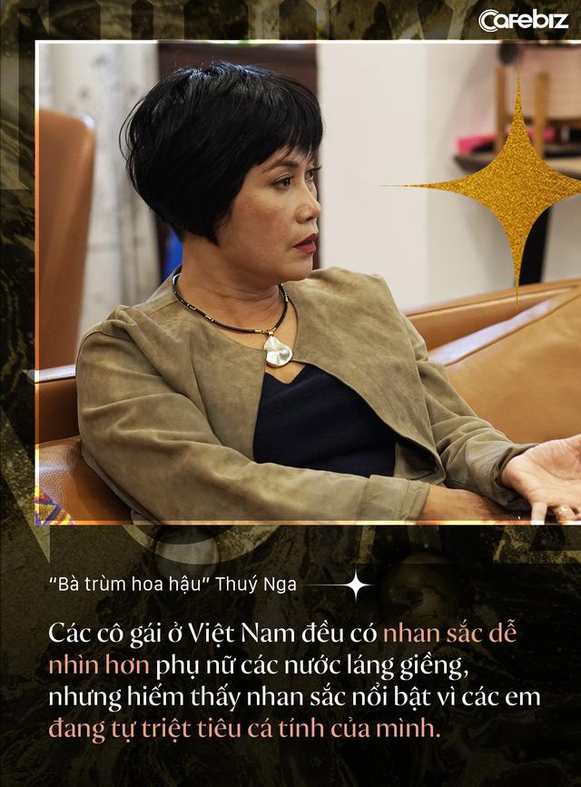 Bà trùm hoa hậu Thuý Nga – TGĐ Elite Việt Nam: Các cô gái Việt dễ nhìn hơn các nước láng giềng, nhưng hiếm thấy nhan sắc nổi bật vì các em đang tự triệt tiêu cá tính của mình  - Ảnh 5.