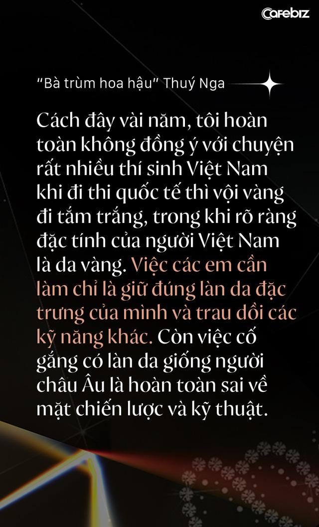 Bà trùm hoa hậu Thuý Nga – TGĐ Elite Việt Nam: Các cô gái Việt dễ nhìn hơn các nước láng giềng, nhưng hiếm thấy nhan sắc nổi bật vì các em đang tự triệt tiêu cá tính của mình  - Ảnh 6.