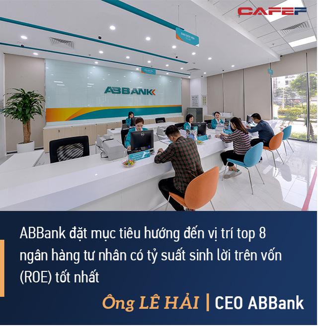 CEO ABBank Lê Hải: An Bình sẽ tập trung 2 giải pháp lớn, đặt mục tiêu vào top 8 ngân hàng có tỷ suất lợi nhuận trên vốn tốt nhất - Ảnh 7.