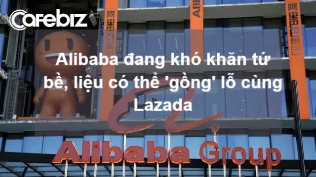 Tương lai Lazada sẽ ra sao khi túi tiền Alibaba gặp khó khăn tứ bề? - Ảnh 1.