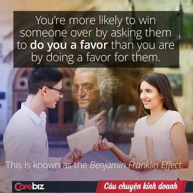 """Nếu muốn mình trở nên siêu dễ mến với người nào đó, thậm chí biến thù thành bạn, hãy sử dụng """"hiệu ứng Ben Franklin""""! - Ảnh 1."""
