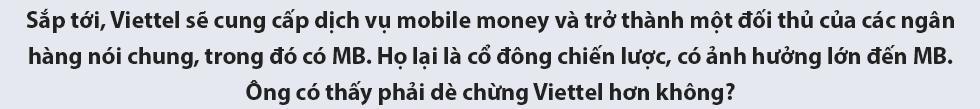 CEO Lưu Trung Thái giải mã hành trình 'lột xác' ngoạn mục của MB - Ảnh 33.