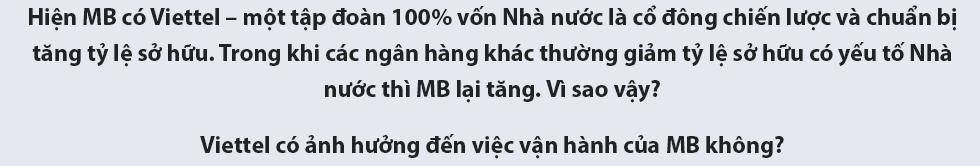 CEO Lưu Trung Thái giải mã hành trình 'lột xác' ngoạn mục của MB - Ảnh 30.