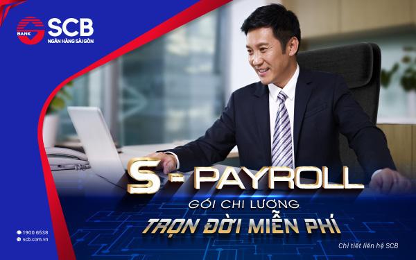 """SCB ra mắt """"S-Payroll Gói chi lương - Trọn đời miễn phí"""" dành cho khách hàng tổ chức"""