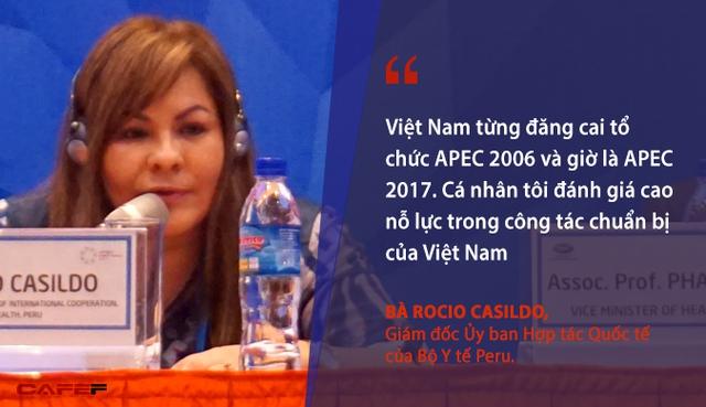Việt Nam từng đăng cai tổ chức APEC 2006 và giờ là APEC 2017. Cá nhân tôi phân tách cao nỗ lực trong công tác dự trù của Việt Nam. Đồng hành cộng 1 số khách mua từ hơn 1 năm qua khi Peru là nước chủ nhà APEC 2016, chúng tôi rất vui mừng khi được làm việc cộng có Việt Nam - Bà Rocio Casildo, Giám đốc Ủy ban Hợp tác Quốc tế của Bộ Y tế Peru.