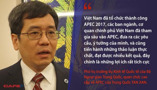 Đến khi này, Việt Nam đã tổ chức thành công 1 số sự kiện về APEC 2017. Các ban ngành, cơ quan chính phủ Việt Nam đã tham dự sâu vào APEC, đưa ra 1 số đề nghị, ý tưởng của mình, và cũng áp dụng các trao đổi thực chất, đạt được nhiều kết quả, đó chính là các lợi ích rất tích cực - Phó Vụ trưởng Vụ Kinh tế Quốc tế của Bộ Ngoại giao Trung Quốc, quan chức đẳng cấp về APEC của Trung Quốc Tan Jian.