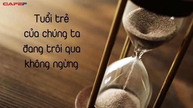Thời gian không chờ đợi một ai: Cứ sống lãng phí rồi đến một ngày bạn sẽ nhận ra quỹ thời gian của mình chẳng còn bao nhiêu nữa - Ảnh 1.
