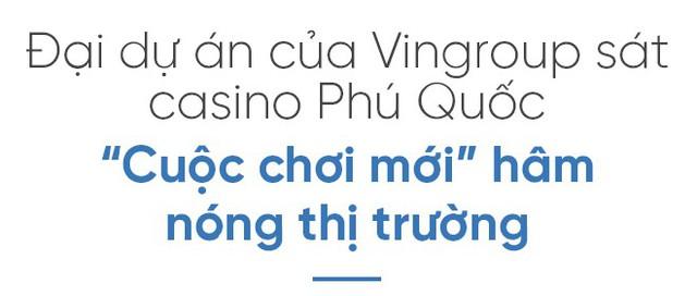 """Casino đầu tiên cho người Việt vào chơi """"hâm nóng"""" bất động sản Phú Quốc - Ảnh 7."""
