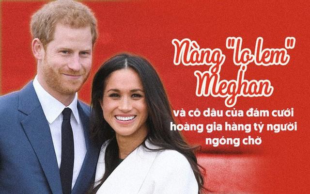 Hành trình lọ lem Meghan từ khi đánh rơi hài tới cô dâu ở đám cưới hoàng gia 1,5 tỉ người theo dõi, tiêu tốn nửa triệu euro - Ảnh 2.
