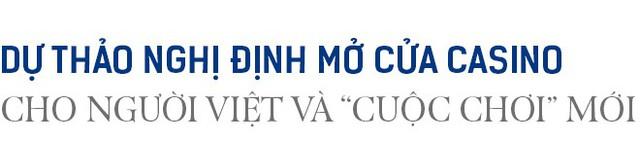 Cuộc đua Casino tại Việt Nam - Ảnh 7.