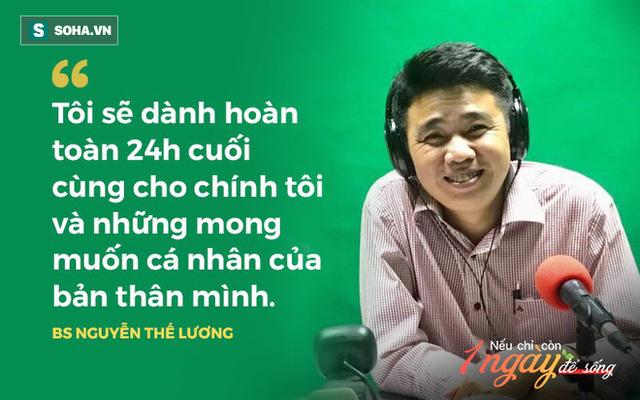 BS Nguyễn Thế Lương: Nếu còn 1 ngày để sống, tôi sẽ làm điều chưa từng dám làm - Ảnh 1.