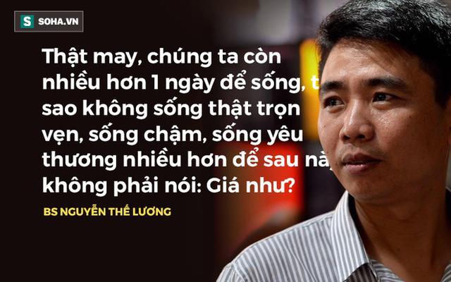 BS Nguyễn Thế Lương: Nếu còn 1 ngày để sống, tôi sẽ làm điều chưa từng dám làm - Ảnh 4.