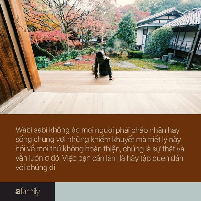Triết lý Wabi sabi của người Nhật: Cuộc đời không gì hoàn hảo nên đừng cố tìm, hạnh phúc là khi con người chấp nhận sống với khiếm khuyết - Ảnh 10.