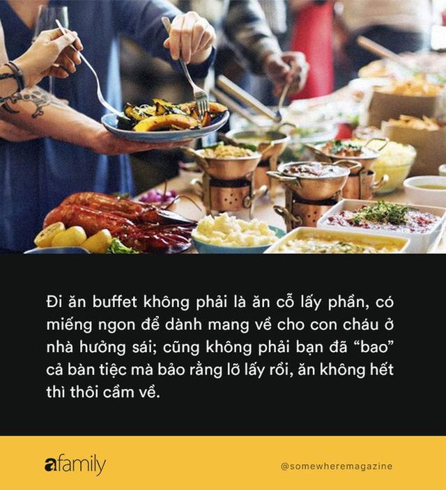 Những chuyện cười ra nước mắt khi đi ăn buffet: Đừng để giá miếng ăn cao lên, giá trị nhân cách hạ xuống - Ảnh 2.