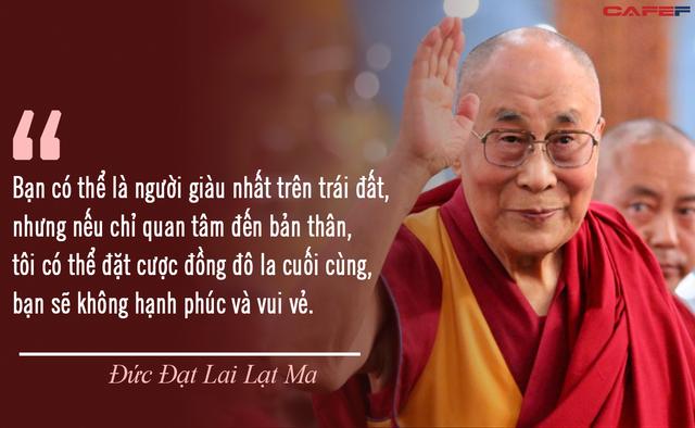 Đức Đạt Lai Lạt Ma: Bạn có thể là người giàu có nhất, nhưng nếu chỉ quan tâm đến bản thân bạn sẽ không thể hạnh phúc và vui vẻ - Ảnh 3.