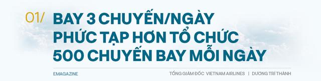 Tổng giám đốc Vietnam Airlines: Đếm từng hành khách và những việc chưa có tiền lệ trong mùa Covid-19 - Ảnh 2.