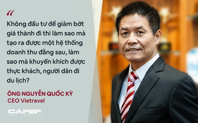 CEO Vietravel: Bình thường mới của ngành du lịch Việt Nam là không có khách hoặc rất ít khách nên cần kích cầu mạnh! - Ảnh 6.