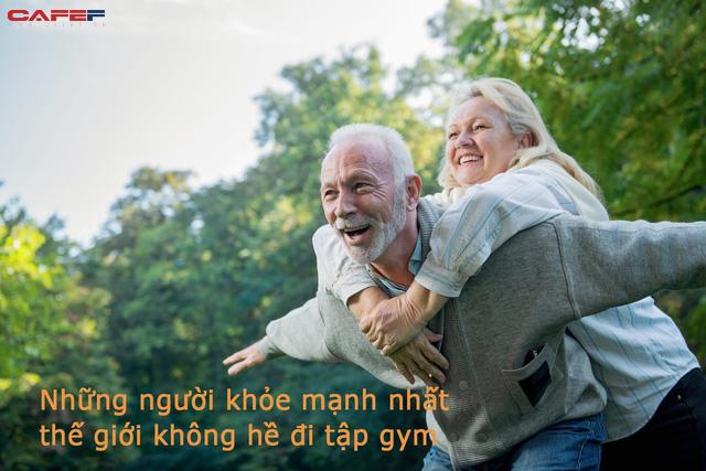 Những người khỏe mạnh nhất thế giới không hề đi tập gym: Bí mật của sức khỏe nằm ngay trong cuộc sống thường ngày mà nhiều người lãng quên! - Ảnh 1.