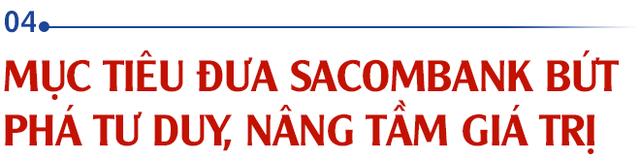 Chủ tịch Sacombank Dương Công Minh: Tôi vào Sacombank với mục tiêu tái cơ cấu thành công ngân hàng, đến nay điều ấy không có gì thay đổi - Ảnh 7.