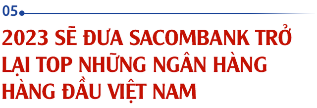 Chủ tịch Sacombank Dương Công Minh: Tôi vào Sacombank với mục tiêu tái cơ cấu thành công ngân hàng, đến nay điều ấy không có gì thay đổi - Ảnh 9.