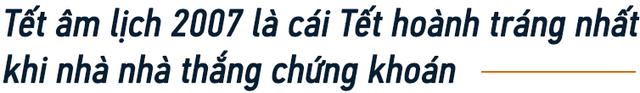Chuyện chưa kể của một lão làng trên TTCK Việt Nam: Từng lập file excel để tính lãi 7% mỗi ngày và 3 lí do tin rằng đội lái vẫn còn nhiều đất diễn - Ảnh 3.