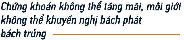 Chuyện chưa kể của một lão làng trên TTCK Việt Nam: Từng lập file excel để tính lãi 7% mỗi ngày và 3 lí do tin rằng đội lái vẫn còn nhiều đất diễn - Ảnh 7.