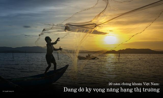 20 năm chứng khoán Việt Nam: Dang dở kỳ vọng nâng hạng thị trường - Ảnh 1.