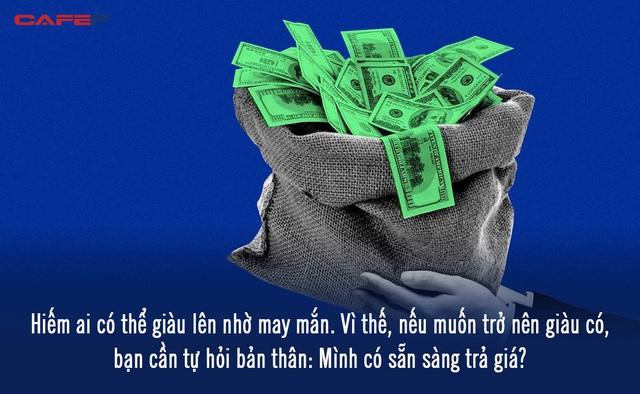Bí mật thực sự đằng sau cách một người bình thường làm giàu: Chẳng có công thức nào hết, đó là một nghệ thuật mà phải trả giá xứng đáng mới đạt được - Ảnh 2.