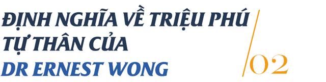 Dr Ernest Wong khởi nghiệp tại Việt Nam: Đại dịch Covid-19 làm thay đổi kế hoạch sống đến 105 tuổi của tôi - Ảnh 3.