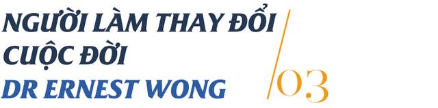 Dr Ernest Wong khởi nghiệp tại Việt Nam: Đại dịch Covid-19 làm thay đổi kế hoạch sống đến 105 tuổi của tôi - Ảnh 5.