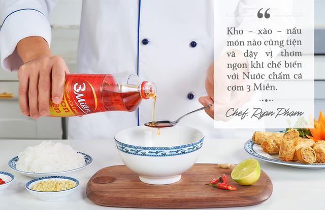Nước chấm cá cơm 3 Miền – lựa chọn của Chef Ryan Phạm - Ảnh 1.