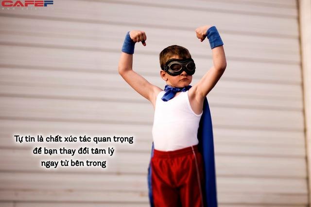 Điều kiện tiên quyết để là người làm nên đại sự: Khi TỰ TIN, bạn quyền lực và bản lĩnh hơn gấp bội - Ảnh 1.