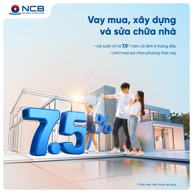 NCB dành 2.000 tỷ đồng cho khách hàng cá nhân vay mua, sửa chữa nhà  - Ảnh 2.