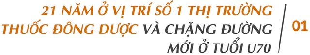 Nữ tướng ngành dược Vũ Thị Thuận: Hành trình 21 năm ở vị trí số 1 thị trường đông dược hiện đại và chặng đường mới ở tuổi U70 - Ảnh 1.