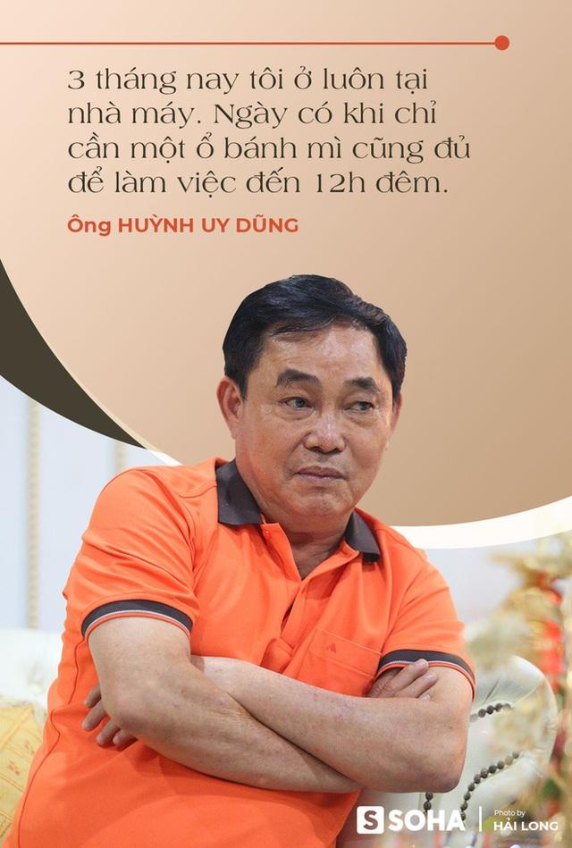 Ông Huỳnh Uy Dũng: Chuyện ông Yên đã có bà xã xử lý, 3 tháng nay tôi ở lại nhà máy, ngày có khi chỉ ăn 1 ổ bánh mì làm tới 12h đêm - Ảnh 1.