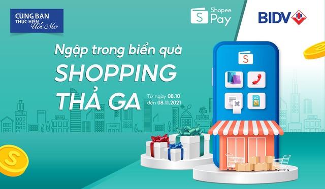 Ngập trong biển quà, shopping thả ga cùng BIDV và ShopeePay - Ảnh 1.