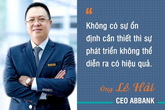 CEO ABBank Lê Hải: Ổn định, bền vững là điều kiện, tiền đề để đổi mới và phát triển thành công - Ảnh 1.