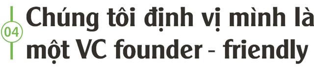 Co-founder Do Ventures: Những người sáng lập bỏ cuộc là rủi ro lớn nhất trong đầu tư sớm - Ảnh 9.