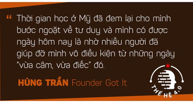 Hùng Trần Got It: Từ cậu sinh viên nói tiếng Anh không ai hiểu trên đất Mỹ đến founder startup có triển vọng kỳ lân ở Silicon Valley - Ảnh 4.
