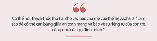 Parent coach Tú Anh chỉ ra 4 thách thức cực kỳ cân não khi bạn đang nuôi dạy đứa trẻ thuộc thế hệ Alpha - Ảnh 5.