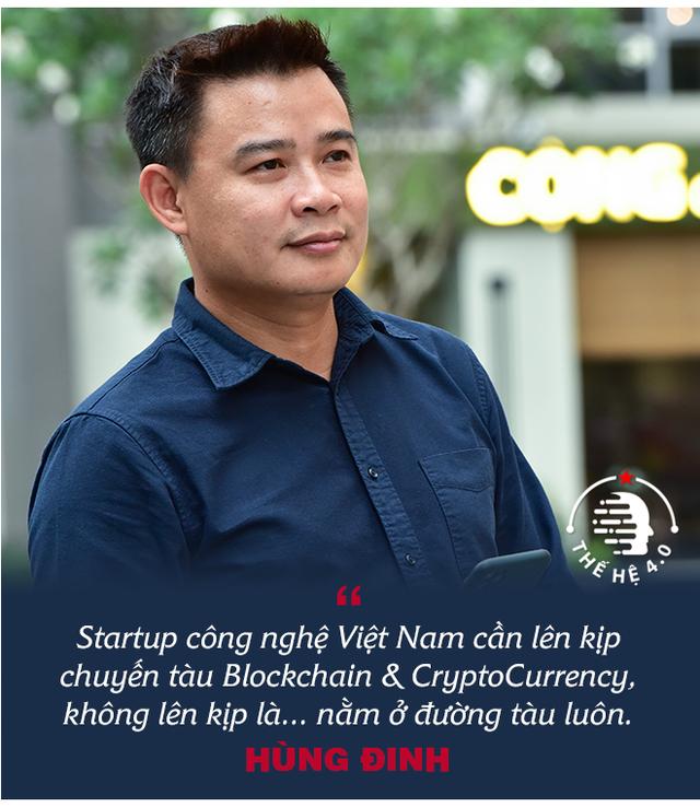 """Founder Hùng Đinh: Từ khởi nghiệp """"ngược đời"""", vụ mất tiền triệu đô chưa từng kể, đến giấc mơ làn sóng tỷ phú mới với Blockchain và CryptoCurrency - Ảnh 10."""