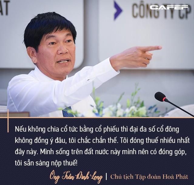 Chủ tịch Hoà Phát Trần Đình Long: Mình sống trên đất nước này mình nên có đóng góp, tôi sẵn sàng nộp thuế - Ảnh 7.