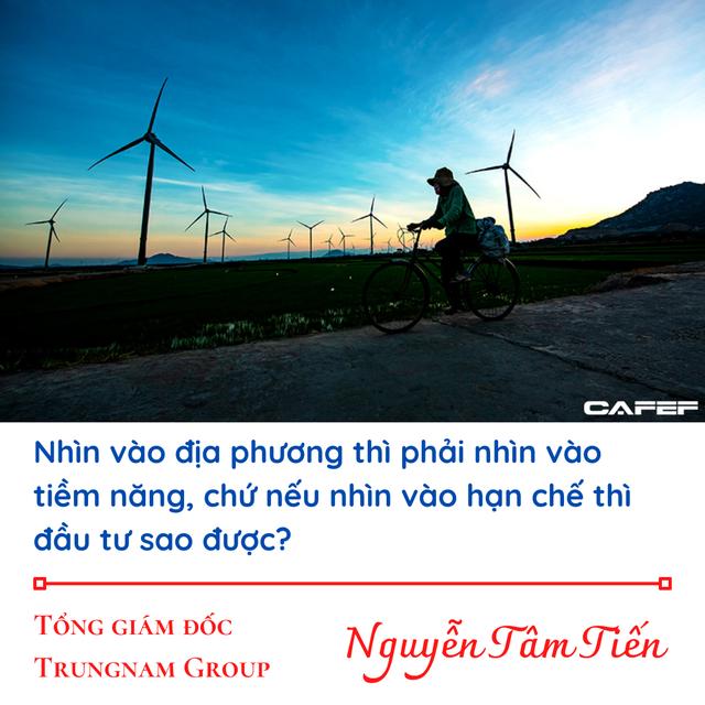 CEO Tập đoàn Trung Nam lần đầu tiết lộ hậu trường quyết định tỷ đô đầu tư năng lượng tái tạo tại Ninh Thuận - Ảnh 4.