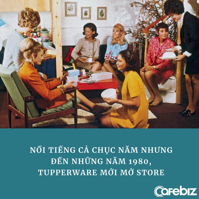 Tupperware: Thành đế chế tỷ 'đô' nhờ mượn phòng khách của mọi người, nổi tiếng nhưng mấy chục năm sau mới mở store - Ảnh 3.