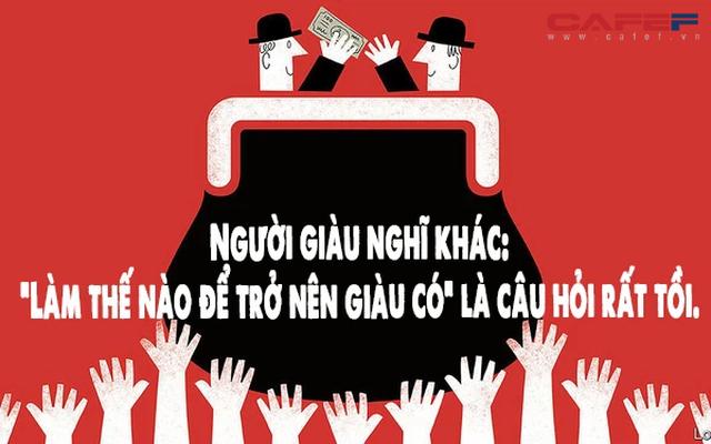 Người nghèo làm việc vì tiền, người giàu bắt tiền làm việc cho mình: Con người không thể nghèo cả đời, nếu nghèo là do 5 tư duy tai hại này - Ảnh 1.