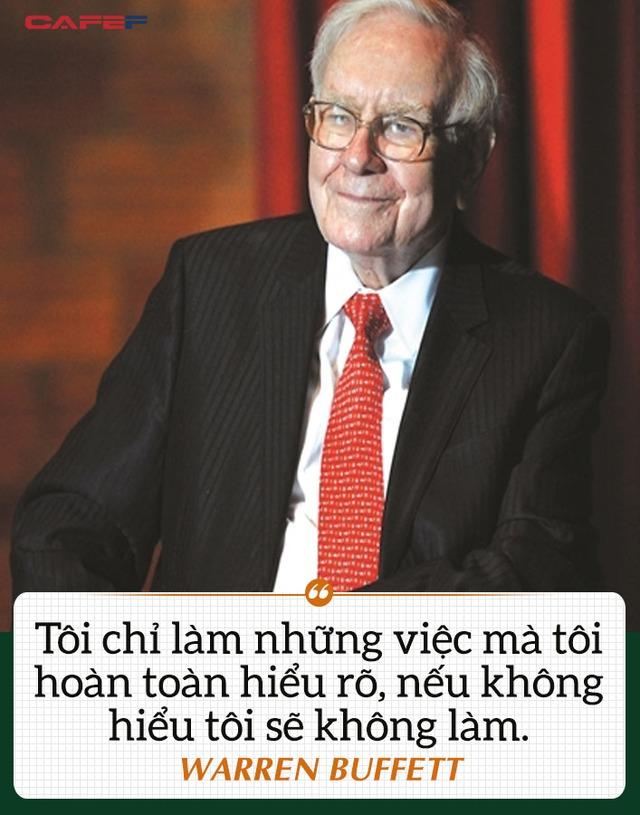 Câu nói ẩn chứa thông điệp thành công của Warren Buffett, ngắn gọn nhưng không mấy ai làm được: Tôi chỉ làm những việc mà tôi hoàn toàn hiểu rõ, nếu không hiểu tôi sẽ không làm - Ảnh 2.