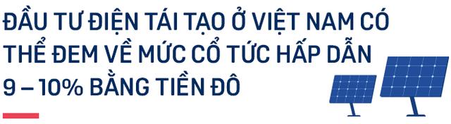 Chuyên gia Dragon Capital: Đầu tư vào điện tái tạo Việt Nam thu về cổ tức từ 9 – 10% mỗi năm, như vậy là rất hấp dẫn với quỹ lớn nước ngoài - Ảnh 3.