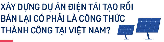 Chuyên gia Dragon Capital: Đầu tư vào điện tái tạo Việt Nam thu về cổ tức từ 9 – 10% mỗi năm, như vậy là rất hấp dẫn với quỹ lớn nước ngoài - Ảnh 5.