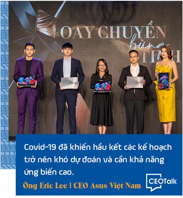 CEO Asus Việt Nam: Trong giai đoạn này, laptop chính là hàng thiết yếu - Ảnh 9.