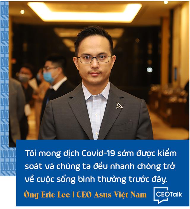 CEO Asus Việt Nam: Trong giai đoạn này, laptop chính là hàng thiết yếu - Ảnh 11.